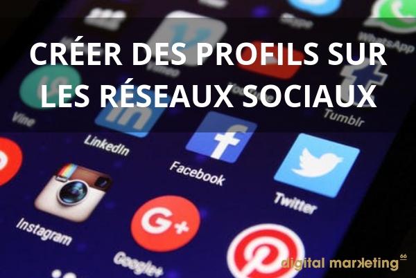 creer profils réseaux sociaux