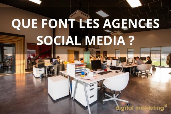 que font les agences social media